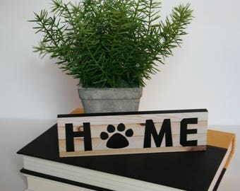 Wood Sign, Small Wood Sign, Tabletop Sign, Home with Pawprint