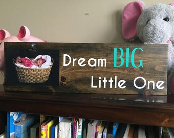 Dream Big Little One Picture Holder
