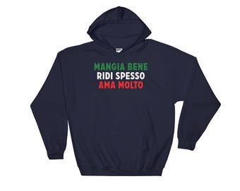 Mangia Bene Ridi Spesso Ama Molto Italian Hooded Sweatshirt