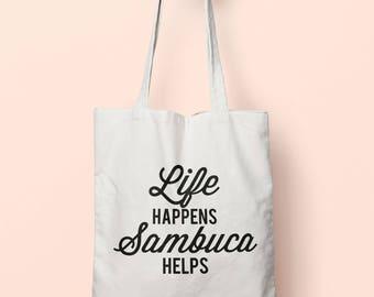 Life Happens Sambuca Helps Tote Bag Long Handles TB1603