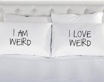I Am Weird , I Love Weird Pillow Case Cover Set