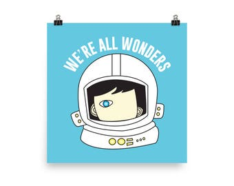 We're All Wonders Printed Poster Choose Kind Wonder movie classroom motivation anti bullying friendship kindness be kind exercise RJ Palacio