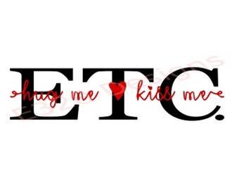 hug me kiss me ETC. SVG File