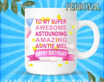 To My Super Awesome Astounding Amazing Auntie HAPPY BIRTHDAY Personalised Mug