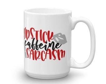 Lipstick Caffeine Sarcasm Coffee Mug