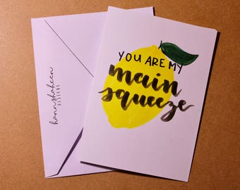 You Are My Main Squeeze Greeting Card