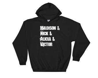 Madison and Nick and Alicia and Victor Fear The Walking Dead Inspired Hoodie FTWD Name List Hooded Sweatshirt