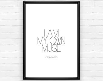 CodeP101 - I am My Own Muse Frida Kahlo Printable Poster, motivation, quote, motivational quote, illustration,black and white,motto