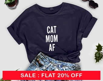 cat mom af, cat lover gift, funny graphic tees, crazy cat lady gifts, gifts for her, woman unisex tee, cat mom shirt, cat mom tshirt