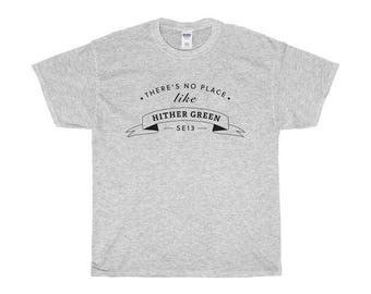 There's No Place Like Hither Green T-Shirts/Sweaters/Hoodies