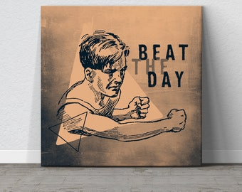Daily Motivation, Motivational Quote, Motivational Canvas, Daily Inspiration, Inspirational Decor, Beat The Day, Man Cave, Boxing Art