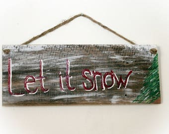 """Christmas Sign """"Let it Snow"""" on reclaimed wood"""
