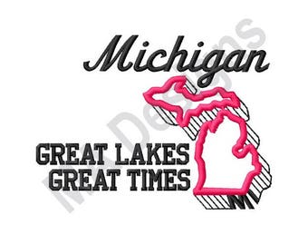 Michigan - Machine Embroidery Design, Great Lakes, Great Times