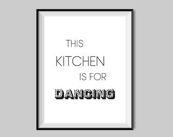 This Kitchen is for Dancing, Kitchen Print, Kitchen Decor, Printable Art, Typography Print, Wall Art, Kitchen Printable,Home Decor,#HQB&W003