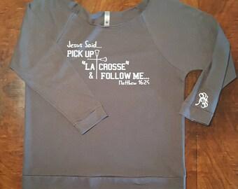 Jesus Said Pick up La Crosse - Rolled Dolman Short Sleeve and Raglan Terry 3/4 Sleeve