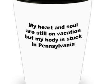 Funny Vacation Shot Glass - Stuck In Pennsylvania