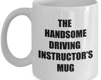 Handsome Driving Instructor Mug - Coffee Cup Gift Present for Driving Instructors