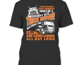 Grumpy Old Truck Driver T Shirt, Gift For Dad T Shirt