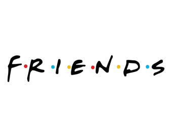 Friends SVG, Friends Cut Files - SVG, Studio, Studio3 - Silhoutte, Cricut and More - BD185