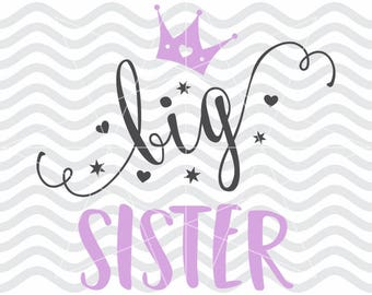 Big sister svg, Big sister dxf, Big sister svg files, Big sister dxf files, Sister svg, Sister dxf, Big little sister, Girl svg, Girl dxf