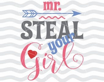 Steal your girl svg, Mr steal yo girl, Steal your girl, Mens gift svg, Mr steal your girl, Valentines svg, Valentines day dxf, Valentines dx