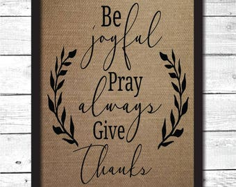 be joyful, pray always, give thanks, christian wall art, christian gifts, burlap print, Christian art, Christian art gifts, F8