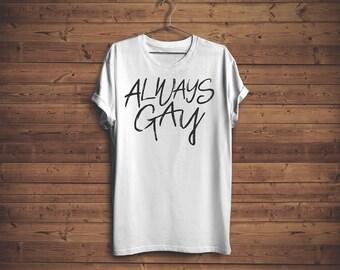 Trophy Gay Short Sleeve Always Gay Shirt