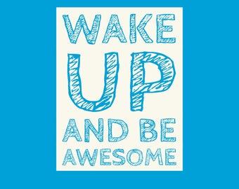 Wake Up and Be Awesome printable