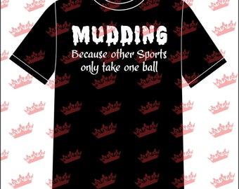 Mudding T-shirt