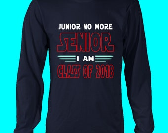 Junior No More - Class Of 2018 Shirts