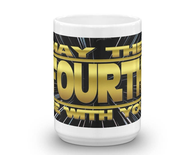 May the Fourth, Be With You, Mugs, May 4th, Star, Wars, Parody, Holiday, Unique, Funny, Gift Ideas