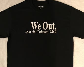 We Out - Harriet Tubman