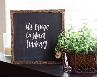 Sign - It's time to start living