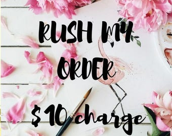 RUSH MY ORDER!!