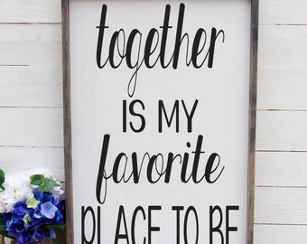 Together Is My Favorite Place To Be Over the Bed Sign Romantic Bedroom Sign Rustic Above The Bed Sign Rustic Romantic Master Bedroom Sign