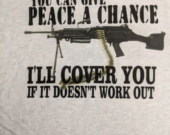 You can give peace a chance I'll cover you Shirt