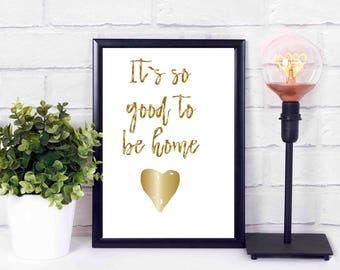 its so good to be home, love,heart,printables,at home,decor,wall,instant download,print,quote 16x20 8x10