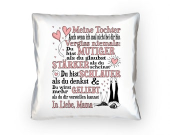 High-quality pillow 40 x 40 cm-Gift for the daughter