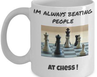 chess coffee mug - novelty funny mug- im always beating people at chess