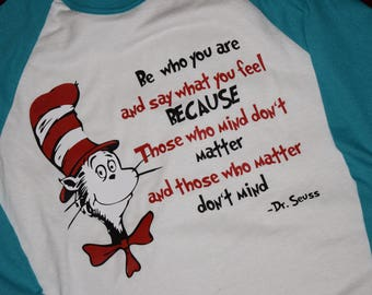 Dr. Seuss, Be Who You Are T-Shirt!