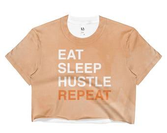 Eat Sleep Hustle  Crop Top
