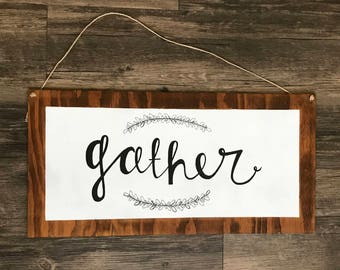 Gather sign • READY TO SHIP