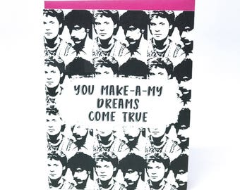 You Make-A-My Dreamd Come True! Hall and Oates Card