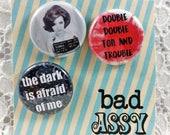 """The Dark is Afraid of Me-Trouble Maker Pins-Cheeky Bad Ass 1"""" Pin Set- Sassy Pins- Bad Assy Pins-Trouble Maker Pins- Bad Girl Pins"""