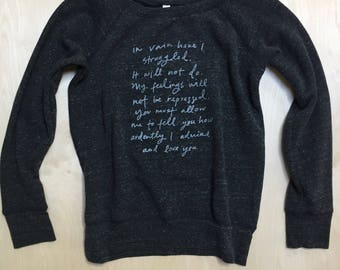 LAST ONE - LARGE women's sweatshirt - Mr. Darcy Proposal quote - Jane Austen - Pride and Prejudice