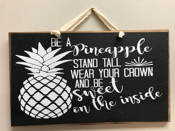 Be A Pineapple Stand Tall Wear Your Crown And Be Sweet Inside