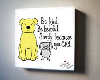 """Dog and Mouse: Be kind. 8""""x8"""" Canvas Reproduction"""