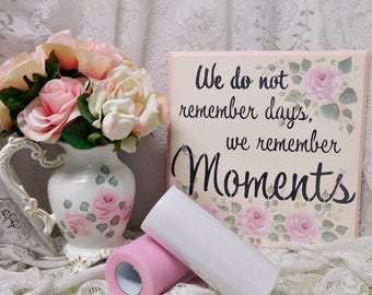 Moments Wood Wall Sign, Hand Painted with Hand Routed Edge, Distress and Signature Pink Roses, ECS