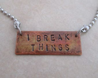 I break things necklace stainless steel oxidized copper