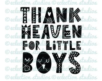 Thank Heaven For Little Boys, Nursery wall art, Bedroom sign, new baby svg, dxf, SVG, eps, jpg, png cut file for silhouette cameo or cricut